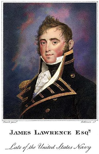 Captain James Lawrence, killed in the 1813 engagement bewteen Shannon and Chesapeake